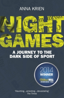Night Games : A Journey to the Dark Side of Sport, Paperback