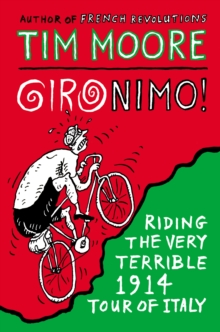 Gironimo! : Riding the Very Terrible 1914 Tour of Italy, Paperback Book