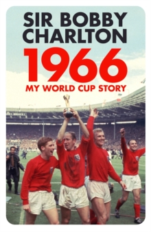 1966 : My World Cup Story, Hardback Book