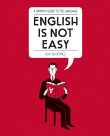 English is Not Easy : A Guide to the Language, Paperback