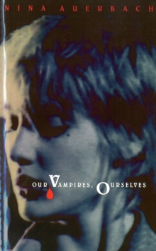 Our Vampires, Ourselves, Hardback