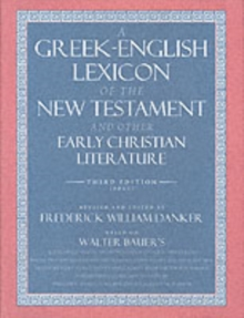 A Greek-English Lexicon of the New Testament and Other Early Christian Literature, Hardback