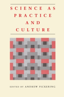 Science as Practice and Culture, Paperback