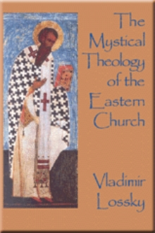 The Mystical Theology of the Eastern Church, Paperback Book