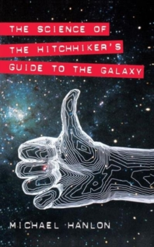 "The Science of ""The Hitchhiker's Guide to the Galaxy"", Paperback"