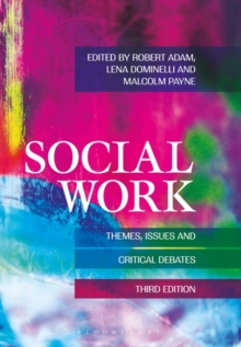 Social Work : Themes, Issues and Critical Debates, Paperback Book