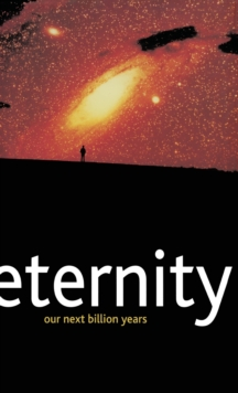 Eternity : Our Next Billion Years, Hardback