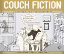 Couch Fiction : A Graphic Tale of Psychotherapy, Paperback