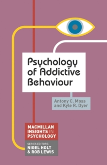 Psychology of Addictive Behaviour, Paperback Book