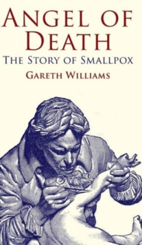 The Angel of Death : The Story of Smallpox, Hardback