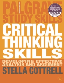 Critical Thinking Skills : Developing Effective Analysis and Argument, Paperback