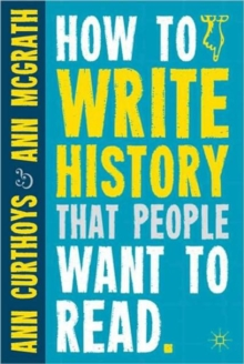 How to Write History That People Want to Read, Paperback