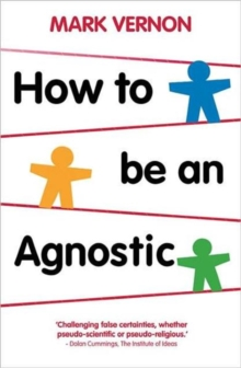 How to be an Agnostic, Paperback