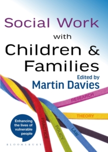 Social Work with Children and Families : Policy, Law, Theory, Research and Practice, Paperback