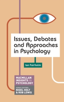 Issues, Debates and Approaches in Psychology, Paperback