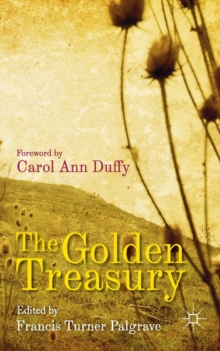 The Golden Treasury : Of the Best Songs and Lyrical Poems in the English Language, Paperback