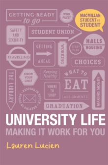 University Life : Making it Work for You, Paperback