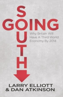 Going South : Why Britain Will Have a Third World Economy by 2014, Paperback