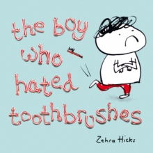 The Boy Who Hated Toothbrushes, Paperback