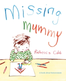 Missing Mummy : A Book About Bereavement, Paperback Book