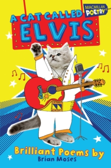A Cat Called Elvis : and Other Poems by, Paperback Book