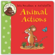 My First Gruffalo: Animal Actions, Board book Book