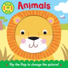Flip-a-Pic: Animals : A Lift-the-flap Board Book, Board book Book