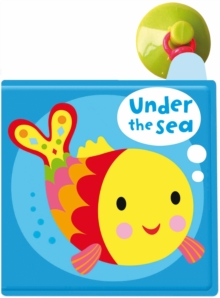 Under the Sea! A Bath Book : A Reversible, Fold-out Book That Sticks to Your Bath!, Bath book