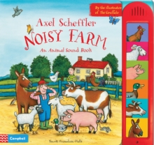 Axel Scheffler's Noisy Farm : A Counting Soundbook, Hardback Book