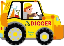 Digger : A First Book About Diggers, with Wheels to Move Along, Board book