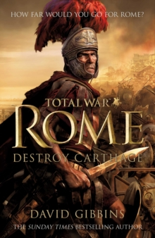 Total War Rome: Destroy Carthage : Based on the Bestselling Game, Hardback