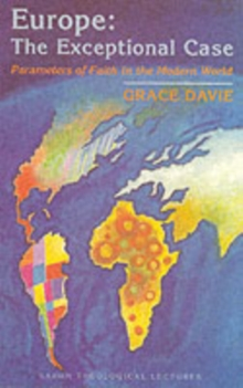 Europe : The Exceptional Case - Parameters of Faith in the Modern World, Paperback Book