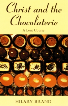 Christ and the Chocolaterie : A Lent Course, Paperback