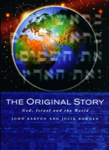 The Original Story : God, Israel and the World, Paperback