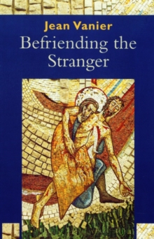 Befriending the Stranger, Paperback Book