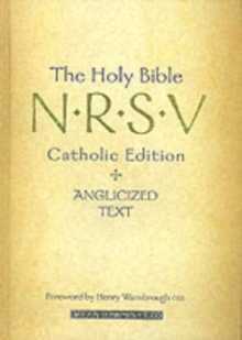 The Holy Bible : N.R.S.V. Catholic Edition and Anglicized Text New Revised Standard Version Catholic Edition, Paperback