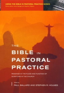 The Bible in Pastoral Practice : Readings in the Place and Function of Scripture in the Church, Paperback Book