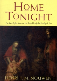 Home Tonight : Further Reflections on the Parable of the Prodigal Son, Paperback