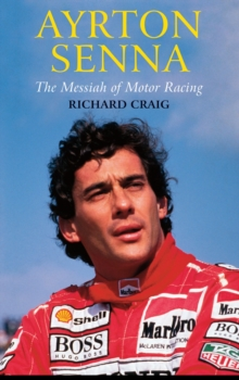 Ayrton Senna: The Messiah of Motor Racing, Paperback