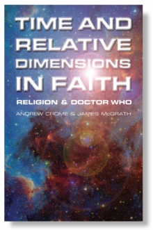 Time and Relative Dimensions in Faith : Religion and Doctor Who, Paperback