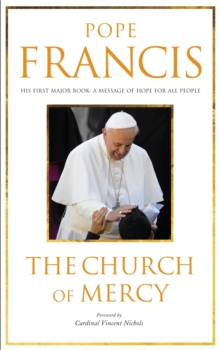 The Church of Mercy : His First Major Book: A Message of Hope for All People, Paperback