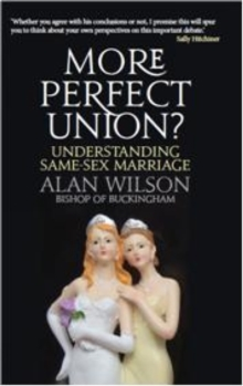More Perfect Union : Understanding Same-Sex Marriage, Paperback