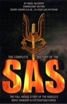 The Complete History of the SAS : The Full Story of the World's Most Famous Elite Fighting Force, Paperback