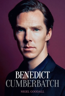 Benedict Cumberbatch : The Biography, Hardback Book