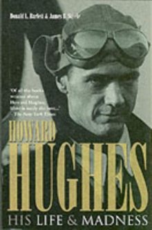 Howard Hughes - His Life and Madness, Hardback