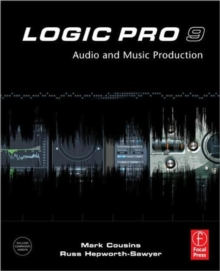 Logic Pro 9 : Audio and Music Production, Paperback