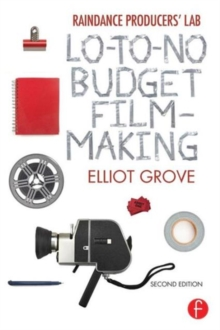 Raindance Producers' Lab Lo-to-No Budget Filmmaking, Paperback