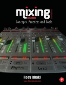 Mixing Audio : Concepts, Practices and Tools, Paperback