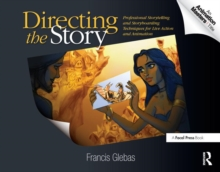 Directing the Story : Professional Storytelling and Storyboarding Techniques for Live Action and Animation, Paperback