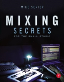 Mixing Secrets for the Small Studio, Paperback